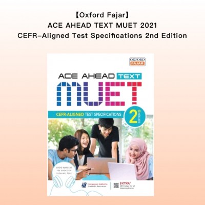 【Oxford Fajar】Ace Ahead Text MUET CEFR Aligned Test Specifications 2nd Edition -STPM MUET 2021 EXTRA QR Codes